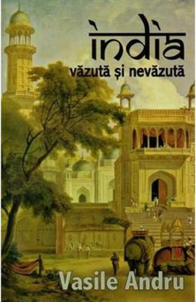 India vazuta si nevazuta Vasila Andru