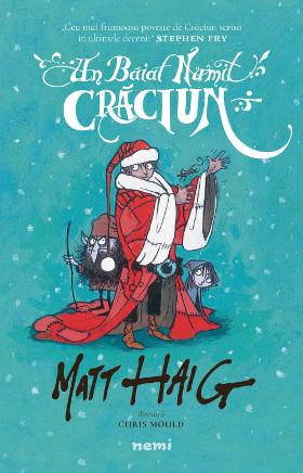 Titlu original: A Boy Called Christmas  Editura: Nemira Format: hardback, 200x 130 mm Anul ediției: 2016 Anul primei publicări: 2015 Număr pagini: 272 Comandă la: Nemira, Libris